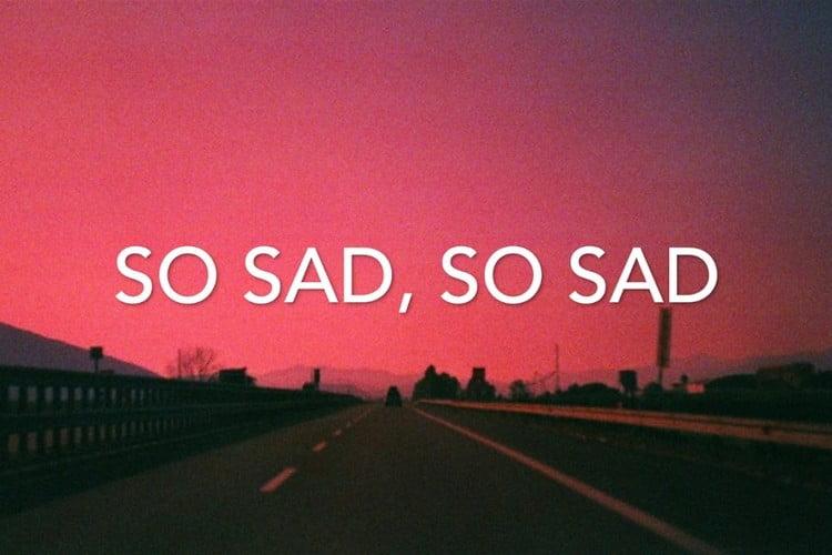 so sad nghĩa là gì? 1